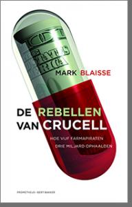 Mark Blaisse - De Rebellen Van Crucell