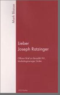 Lieber Jpseph Ratzinger